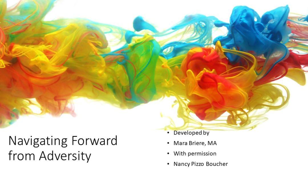 Navigating Forward from Adversity
